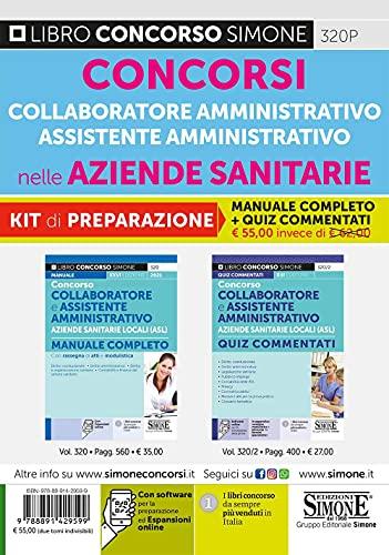 Concorso collaboratore e assistente amministrativo nelle Aziende Sanitarie Locali ASL. Kit di preparazione. Manuale completo + Quiz commentati