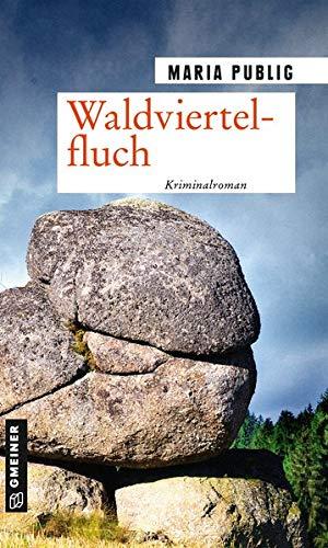 Waldviertelfluch: Kriminalroman (PR-Agentin Walli Winzer) (Kriminalromane im GMEINER-Verlag)