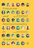 Feminism and Intersectionality in Academia: Women€™s Narratives and Experiences in Higher Education