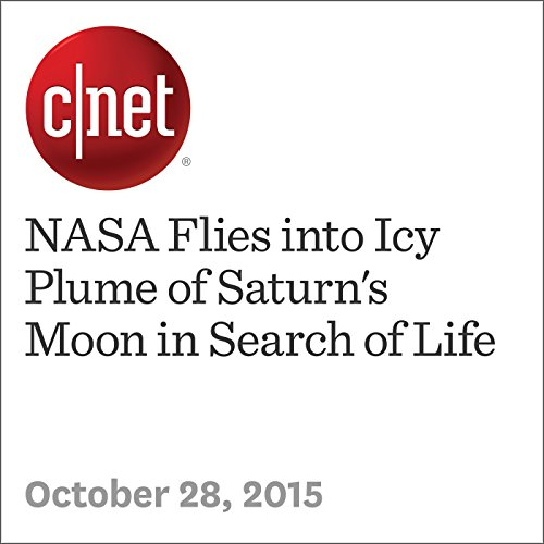 NASA Flies into Icy Plume of Saturn's Moon in Search of Life audiobook cover art