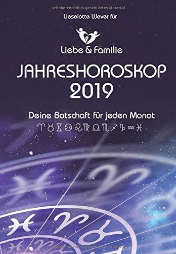 Liebe & Familie JAHRESHOROSKOP 2019: Deine Botschaft für jeden Monat