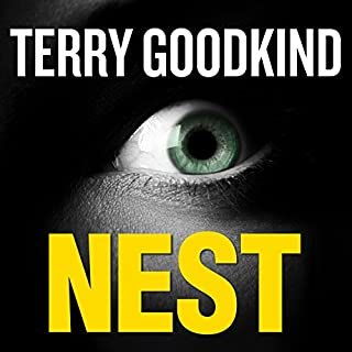Nest     A Thriller              Written by:                                                                                                                                 Terry Goodkind                               Narrated by:                                                                                                                                 Elisabeth Rodgers                      Length: 14 hrs and 33 mins     5 ratings     Overall 4.0