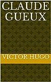 Claude Gueux - Format Kindle - 1,36 €