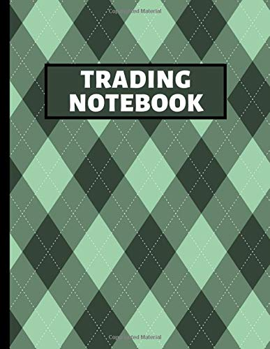 Trading Notebook: Investing Strategy Record Book. Stock Trading Log Book