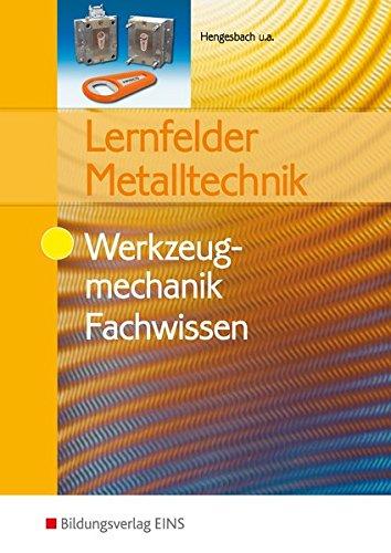 Lernfelder Metalltechnik: Werkzeugmechanik Fachwissen: Schülerband