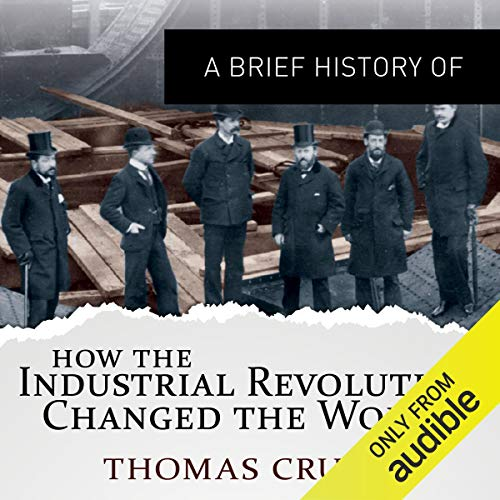 A Brief History of How the Industrial Revolution Changed the World Titelbild