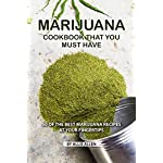 Marijuana-Cookbook-That-You-Must-Have-50-of-the-Best-Marijuana-Recipes-at-Your-Fingertips