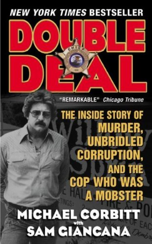 Double Deal: The Inside Story of Murder, Corruption, and the Cop Who Was a Mobster