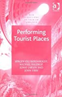 Performing Tourist Places (New Directions in Tourism Analysis) by Jorgen Ole Barenholdt Michael Haldrup John Urry(2004-06-28)