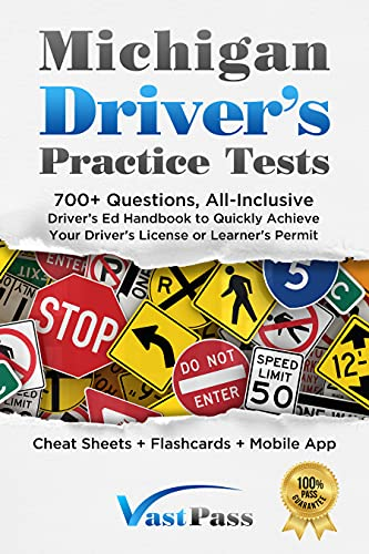 Michigan Driver's Practice Tests: 700+ Questions, All-Inclusive Driver's Ed Handbook to Quickly...