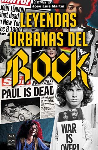 Leyendas urbanas del rock: Historias Apasionantes Sobre El Mundo del Rock Y Sus Protagonistas (Música)