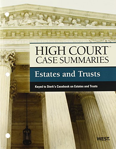 High Court Case Summaries on Estates and Trusts, Keyed to Sterk