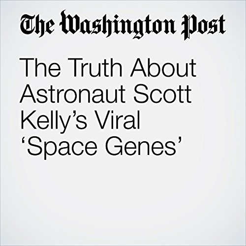 The Truth About Astronaut Scott Kelly's Viral 'Space Genes' copertina