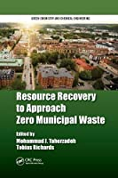 Resource Recovery to Approach Zero Municipal Waste (Green Chemistry and Chemical Engineering)