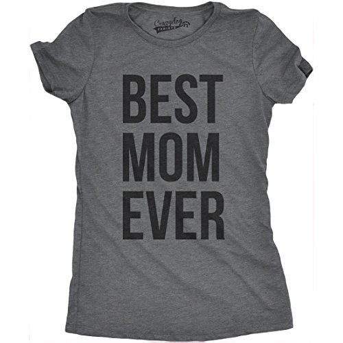 Womens Best Mom Ever T Shirt Funny Mama Gift Mothers Day Cute Life Saying Tees (Dark Heather Grey) - S