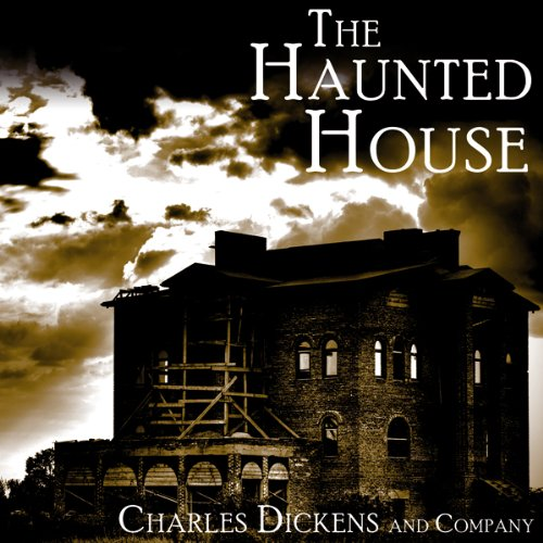 The Haunted House                   By:                                                                                                                                 Charles Dickens,                                                                                        Elizabeth Gaskell,                                                                                        Wilkie Collins,                   and others                          Narrated by:                                                                                                                                 Philip Bird                      Length: 4 hrs and 52 mins     37 ratings     Overall 3.9