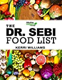Dr. Sebi Food List: The Nutritional Guide of Alkaline Electric Foods, Herbs and Spices   Foods to Eat and Foods to Avoid including Garlic, Mint, Lemon, Turmeric, Broccoli and 99 More!