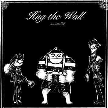 Hug the Wall