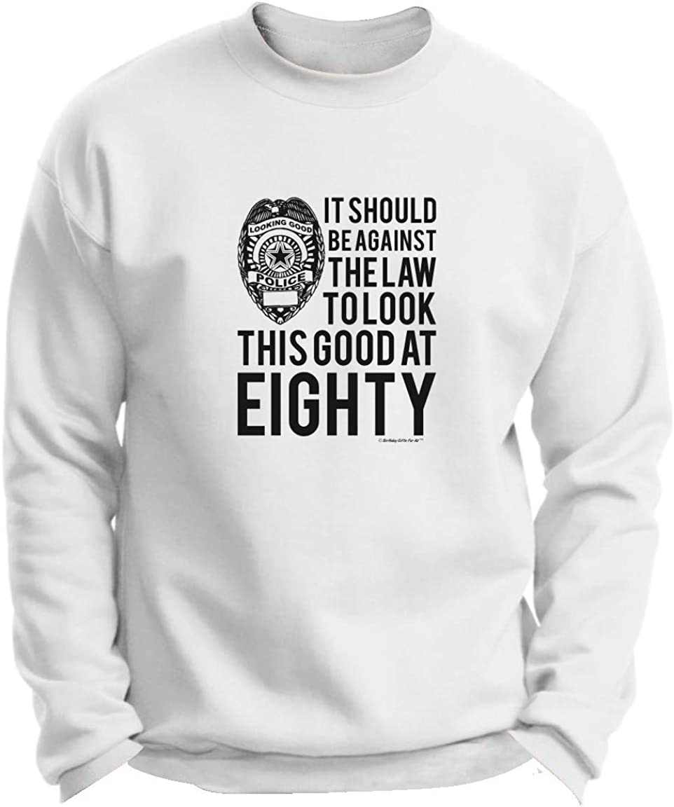 80 Birthday 永遠の定番モデル Gift Against お気にいる The Law Crewn to Premium Good Look This