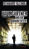 Baumgartner und die Brandstifter: Kriminalroman (HAYMON TASCHENBUCH)