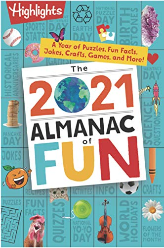 The 2021 Almanac of Fun: A Year of Puzzles, Fun Facts, Jokes, Crafts, Games, and More! (Highlights Almanac of Fun)