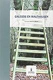 GALEGOS EN MAUTHAUSEN (Galician Edition)