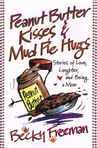 Peanut Butter Kisses and Mudpie Hugs