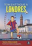 Tom s'attaque à Londres: Un livre pour enfants sur le football et le travail d'équipe