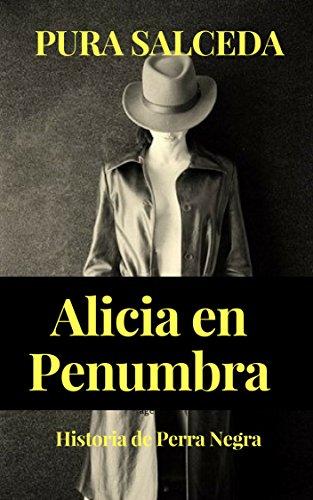 Alicia en Penumbra: Historia de Perra Negra