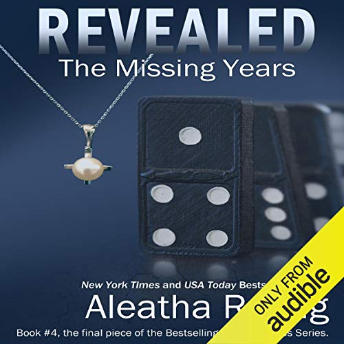Revealed: The Missing Years Audiobook By Aleatha Romig cover art