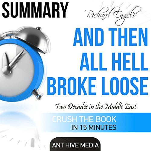 Summary: Richard Engel's And Then All Hell Broke Loose cover art