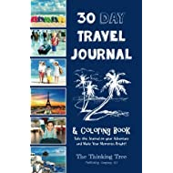 30 Day Travel Journal & Coloring Book: Bring this Journal on Your Adventures and Make Your Memories Bright! The Thinking Tree