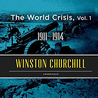 The World Crisis, Vol. 1     1911-1914              By:                                                                                                                                 Winston Churchill                               Narrated by:                                                                                                                                 Stefan Rudnicki                      Length: 21 hrs and 1 min     2 ratings     Overall 3.0