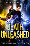 Death Unleashed (The Rebellion Chronicles Book 2)