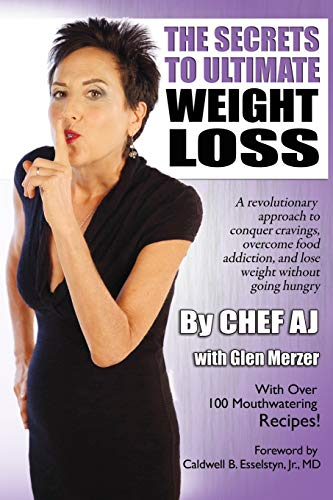 Compare Textbook Prices for The Secrets to Ultimate Weight Loss: A revolutionary approach to conquer cravings, overcome food addiction, and lose weight without going hungry  ISBN 9781979414258 by AJ, Chef,Merzer, Glen