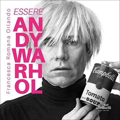 Essere Andy Warhol copertina
