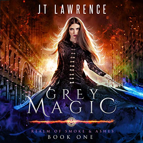 Grey Magic     Realm of Smoke & Ashes, Book 1              By:                                                                                                                                 JT Lawrence                               Narrated by:                                                                                                                                 Roshina Ratnam                      Length: 9 hrs and 7 mins     23 ratings     Overall 4.5
