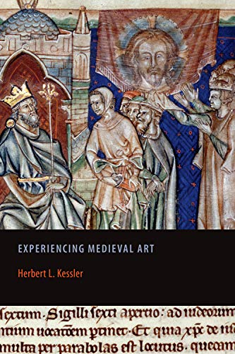 Experiencing Medieval Art (Rethinking the Middle Ages)