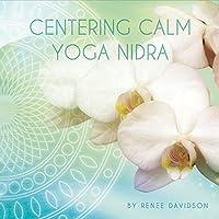 Centering Calm Yoga Nidra