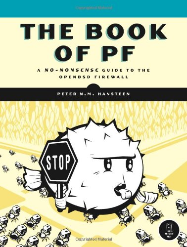 The Book of PF: A No-Nonsense Guide to the OpenBSD Firewall: A No-nonsense Guide to the BSD Firewall