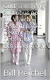 Gutt si ass eng succubus no all. Vläicht System packt Gewalt der rietser Wee. Ech an eng déif (Luxembourgish Edition)