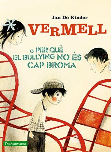 VERMELL O PER QUÈ EL BULLYING NO ÉS CAP BROMA (CATALAN)
