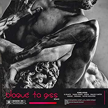 Bloqué Ta Giss (Remix)