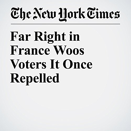 Far Right in France Woos Voters It Once Repelled copertina