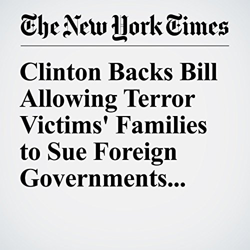 Clinton Backs Bill Allowing Terror Victims' Families to Sue Foreign Governments in U.S. cover art