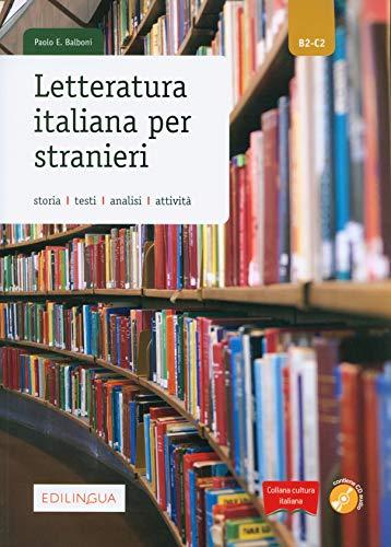Letteratura italiana per stranieri. Storia, testi, analisi, attività. Livello B2-C2. Con CD-Audio: Letteratura italiana per stranieri + CD