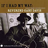 If I Had My Way-Early Home Recordings of Reverend