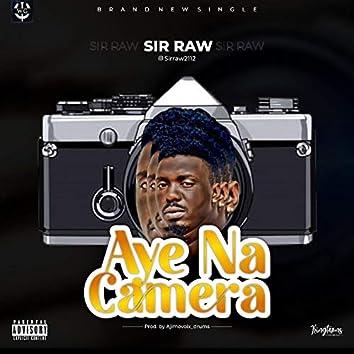 Aye Na Camera