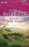 Blüte der Tage von Nora Roberts