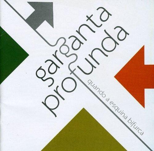 Quando a Esquina Bifurca by Garganta Profunda (2009-04-28